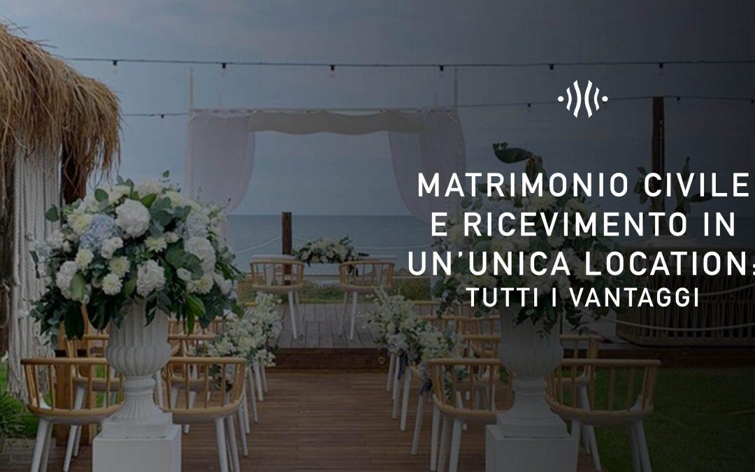 Matrimonio civile e ricevimento in un'unica location: tutti i vantaggi
