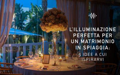 L'illuminazione perfetta per un matrimonio in spiaggia: 5 idee a cui ispirarvi