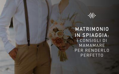 Matrimonio in spiaggia: i consigli di Mamamare per renderlo perfetto