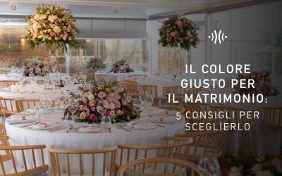 Il colore giusto per il matrimonio: 5 consigli per sceglierlo