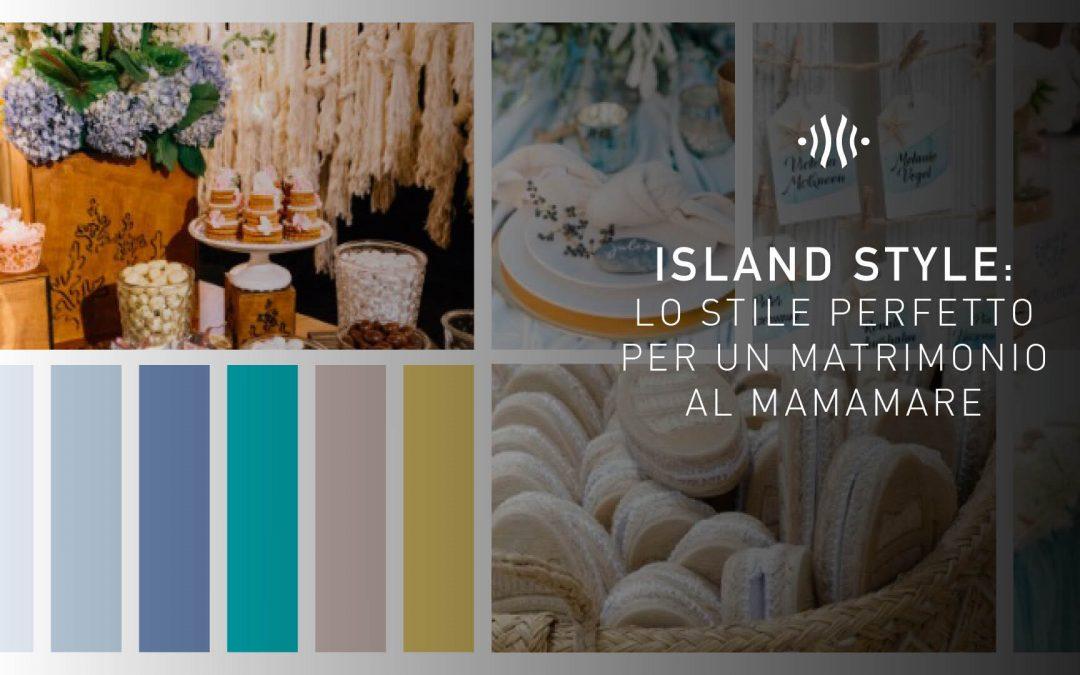 Island Style: lo stile perfetto per un matrimonio al Mamamare