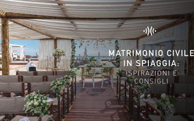 Matrimonio civile in spiaggia: ispirazioni e consigli