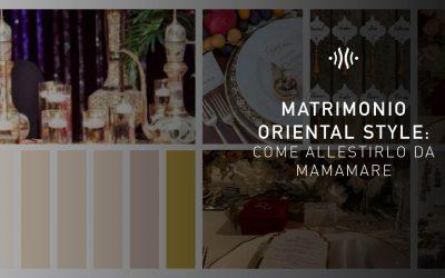 Matrimonio Oriental Style: come allestirlo da mamamare