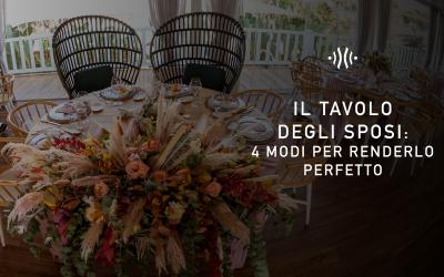 Il tavolo degli sposi: 4 modi per renderlo perfetto