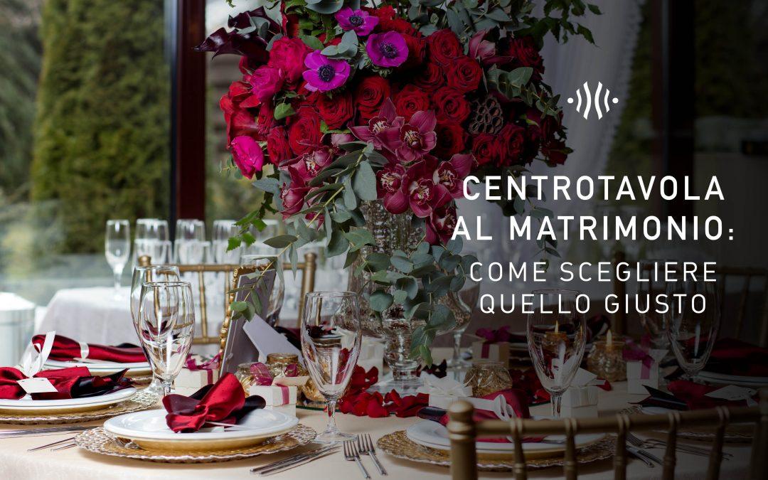 Centrotavola al matrimonio: come scegliere quello giusto