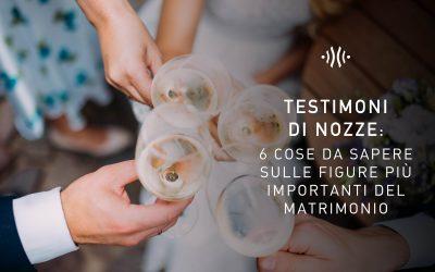 Testimoni di nozze: 6 cose da sapere sulle figure più importanti del matrimonio
