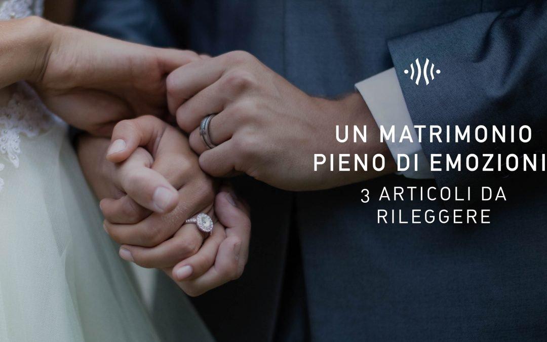 Un matrimonio pieno di emozioni: 3 articoli da rileggere